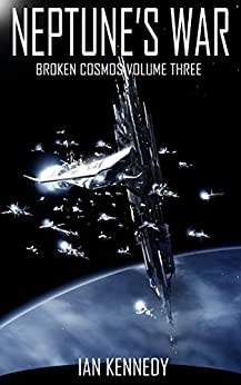 Neptune's War (Broken Cosmos Book 3) by [Ian Kennedy]