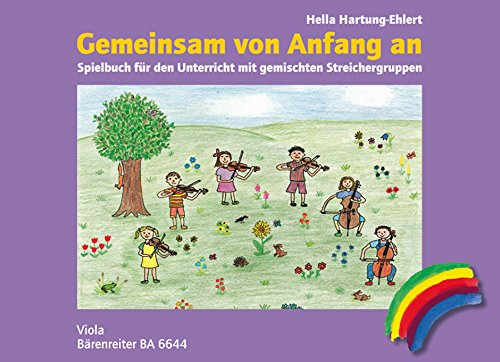 Gemeinsam von Anfang an. Spielbuch, Ausgabe für Viola. Spielpartitur. Gemeinsam von Anfang an
