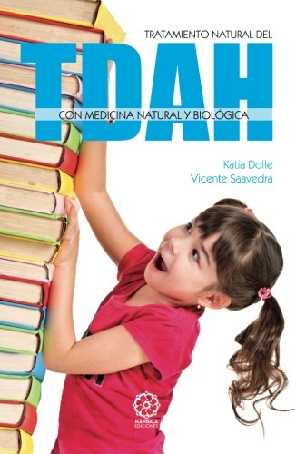 Tratamiento natural del TDAH: con medicina natural y biológica (Spanish Edition)