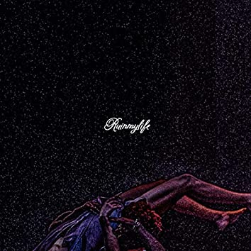 ruinmylife (feat. Isobella Burnham)