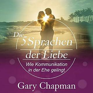 Die fünf Sprachen der Liebe     Wie Kommunikation in der Ehe gelingt              Autor:                                                                                                                                 Gary Chapman                               Sprecher:                                                                                                                                 Rainer Böhm,                                                                                        Uwe Daufenbach                      Spieldauer: 57 Min.     138 Bewertungen     Gesamt 4,3