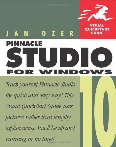 Pinnacle Studio 10 for Windows (Visual Quickstart Guides)