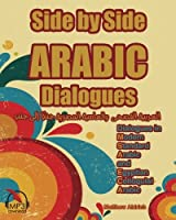 Side by Side Arabic: Dialogues in Modern Standard Arabic and Egyptian Colloquial Arabic