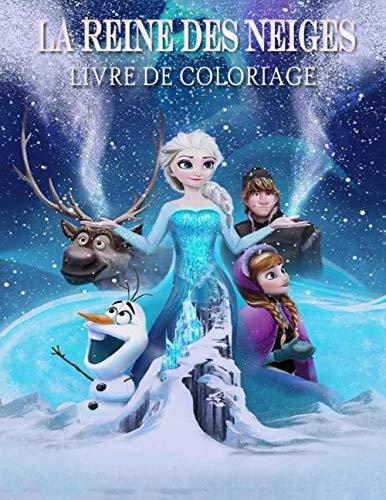 La Reine Des Neiges: La Reine Des Neiges 2 Livre de coloriage et activités Pour Les Enfants Dés 3 ans (French Edition)