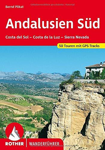 Andalusien Süd. Costa del Sol - Costa de la Luz - Sierra Nevada. 50 Touren mit GPS-Tracks (Rother Wanderführer)