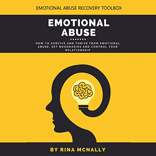 Emotional Abuse     How to Survive and Thrive from Emotional Abuse, Set Boundaries and Control Your Relationship              By:                                                                                                                                 Rina Mcnally                               Narrated by:                                                                                                                                 Janelle Bigham                      Length: 1 hr and 24 mins     Not rated yet     Overall 0.0