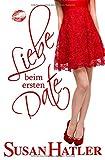 Liebe beim ersten Date (Lieber ein Date als nie, Band 1)