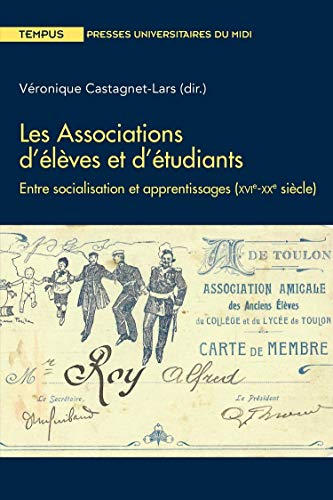 Les associations d'élèves et d'étudiants : Entre socialisation et apprentissages (XVIe-XXe siècle)