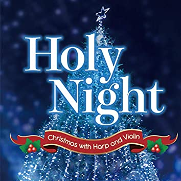 Holy Night〜With a Harp and a Violin (International Version)