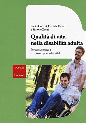 Qualità di vita nella disabilità adulta. Percorsi, servizi e strumenti psicoeducativi. Con aggiornamento online