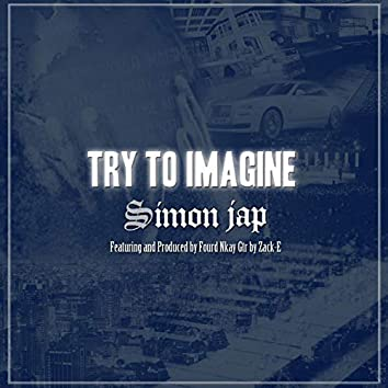 Try To Imagine (feat. Fourd Nkay)