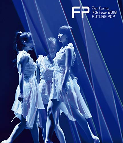 Perfume 7th Tour 2018 「FUTURE POP」(通常盤) Blu-ray