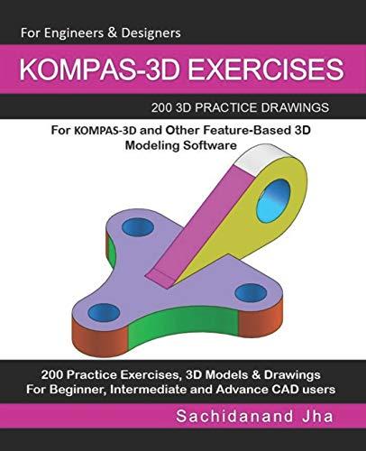 Kompas-3D Exercises: 200 3D Practice Drawings