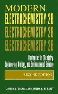 Modern Electrochemistry 2B: Electrodics in Chemistry, Engineering, Biology and Environmental Science by John O'M. Bockris Amulya K.N. Reddy(2001-01-31)