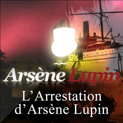 L'arrestation d'Arsène Lupin audiobook cover art