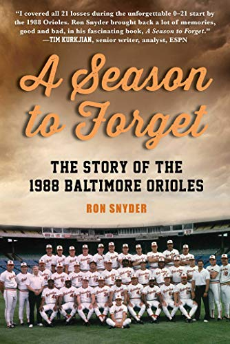 A Season to Forget: The Story of the 1988 Baltimore Orioles