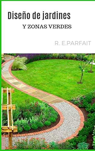 Diseño de jardines: Diseño de exteriores: jardines, patios eBook: PARFAIT, R.E: Amazon.es: Tienda Kindle