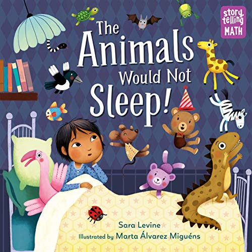 Compare Textbook Prices for The Animals Would Not Sleep! Storytelling Math Illustrated Edition ISBN 9781623541972 by Levine, Sara,Miguens, Marta Alvarez