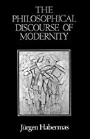 The Philosophical Discourse of Modernity: Twelve Lectures