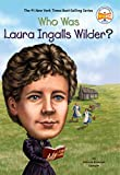 Who Was Laura Ingalls Wilder? (Who Was?)