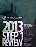 Doctors in Training - 2013 Step 1 Review