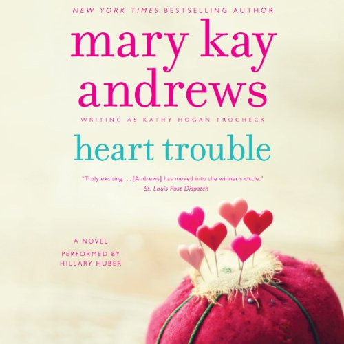 Heart Trouble     Callahan Garrity, Book 5              By:                                                                                                                                 Mary Kay Andrews                               Narrated by:                                                                                                                                 Hillary Huber                      Length: 9 hrs and 30 mins     295 ratings     Overall 4.5