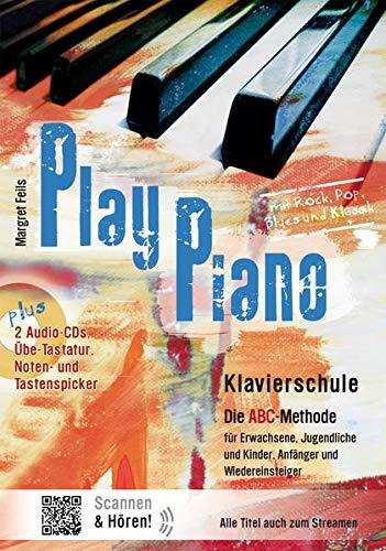 Play Piano / Play Piano - Die Klavierschule: Klavierbücher von Margret Feils / Die ABC-Methode für Erwachsene, Jugendliche und Kinder, Anfänger und ... (Play Piano: Klavierbücher von Margret Feils)