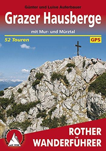 Grazer Hausberge: mit Mur- und Mürztal – 52 Touren (Rother Wanderführer)