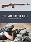 The M14 Battle Rifle (Weapon Book 37)