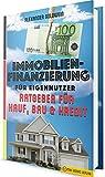 Immobilienfinanzierung f�r Eigennutzer: Ratgeber f�r Kauf, Bau & Kredit