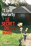 Le secret du mari de Liane Moriarty (1 avril 2015) Broché