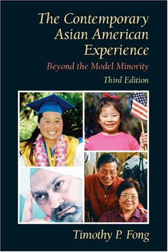 The Contemporary Asian American Experience: Beyond the Model Minority (3rd Edition)