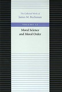 Moral Science & Moral Order: 17 (Collected Works of James M. Buchanan)