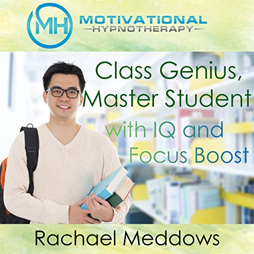 Class Genius, Master Student with IQ and Focus Boost with Hypnosis, Meditation, and Positive Affirmations audiobook cover art