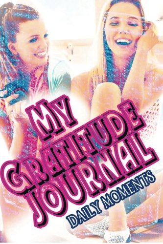 My Gratitude Journal (Teens): Daily Moments PDF Books