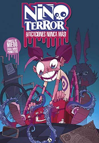 Niño Terror: ¡Vacaciones Nunca Más! (Spanish Edition)