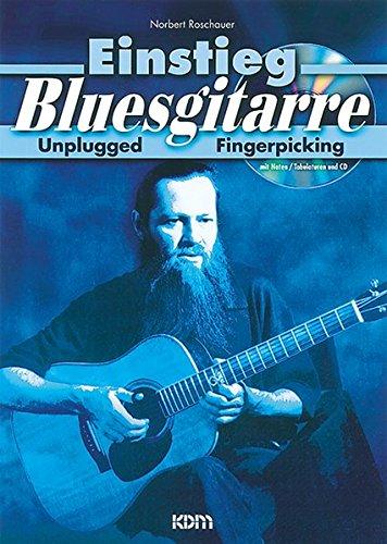 Einstieg Bluesgitarre: Unplugged Fingerpicking. Mit Noten, Tabulaturen und CD