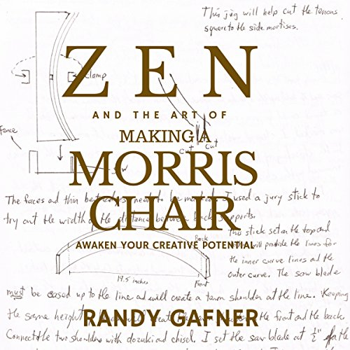 Zen and the Art of Making a Morris Chair: Awaken Your Creative Potential audiobook cover art