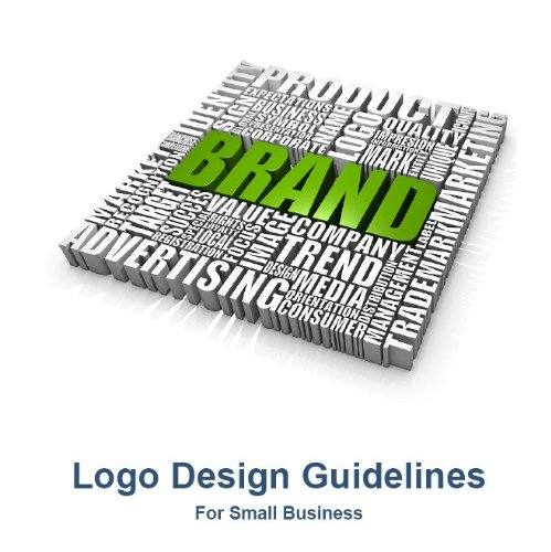 Logo Design Guidelines for Small Business (English Edition)