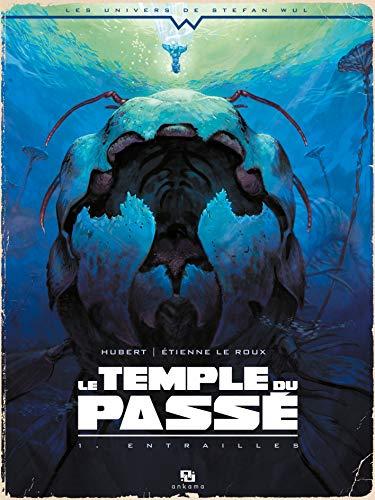Le temple du passé, Tome 1 : Entrailles