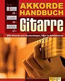 Akkordehandbuch Gitarre: 800 Akkorde zum Nachschlagen, Üben & Komponieren - .