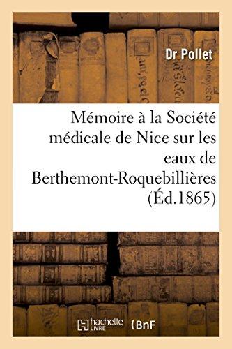 Mémoire à la Société médicale de Nice sur les eaux de Berthemont-Roquebillières PDF Books