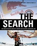 The Search: Erfolgreiche Techniken, die besten Surfspots und die richtige Lebenseinstellung - Bjorn Dunkerbeck