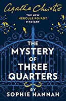 The Mystery of Three Quarters: The New Hercule Poirot Mystery
