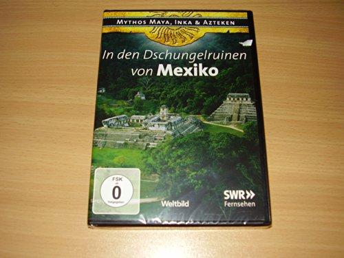 [A] Gebraucht: In den Dschungelruinen von Mexiko / Mythos Maya , Inka & Azteken / Weltbild 2010 - DVD