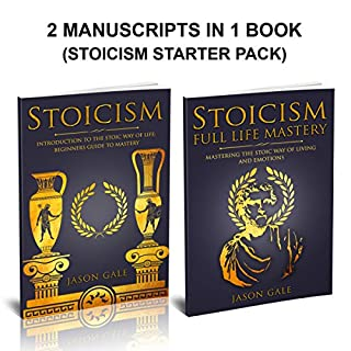 Stoicism: 2 Manuscripts in 1 Book     Life Mastery, Psychology, Emotions, Behavior (Stoicism Starter Pack)              By:                                                                                                                                 Jason Gale                               Narrated by:                                                                                                                                 Leslie Howard                      Length: 4 hrs and 34 mins     23 ratings     Overall 4.9