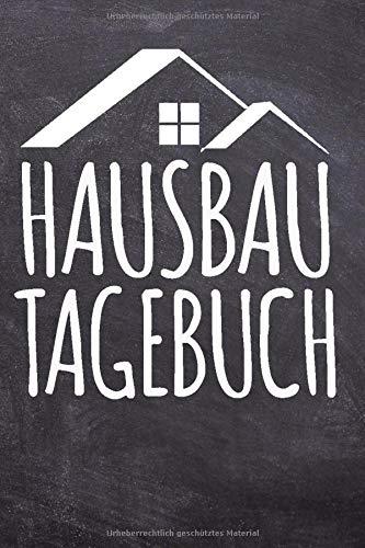 Hausbau Tagebuch: Dokumentation für Bauherren mit vorgefertigten Seiten und Platz für Skizzen und Notizen