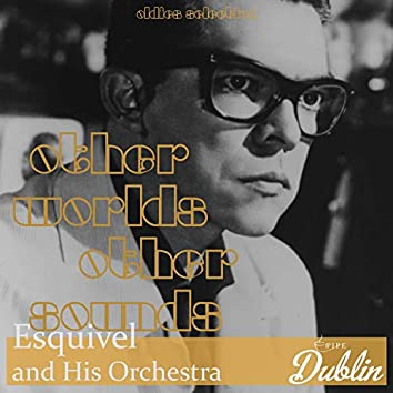 Oldies Selection: Other Worlds Other Sounds