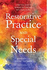 Restorative Practice and Special Needs: A Practical Guide to Working Restoratively with Young People Kindle Edition