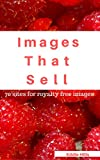 Images That Sell: 70 Sites For Royalty Free Images (Design Series  Book 1) (English Edition)